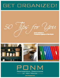 Get Organized! 50 Tips for You from Professional Organizers of New Mexico.jpg