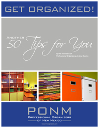 Get Organized! Another 50 Tips for You from Professional Organizers of New Mexico